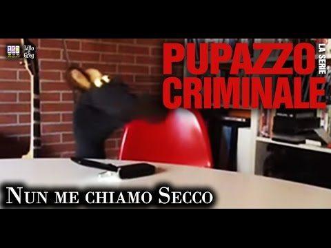 """Pupazzo Criminale - Lillo e Greg - Pupazzo Criminale - """"Nun me chiamo Secco"""""""