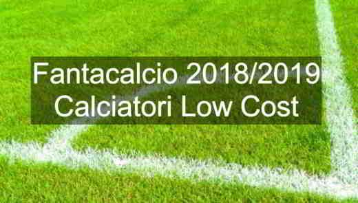 fantacalcio giocatori low cost - Acquisti low cost Fantacalcio 2018/2019
