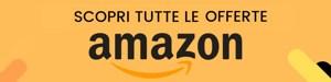 Le offerte Amazon di oggi
