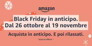Black Friday in anticipo