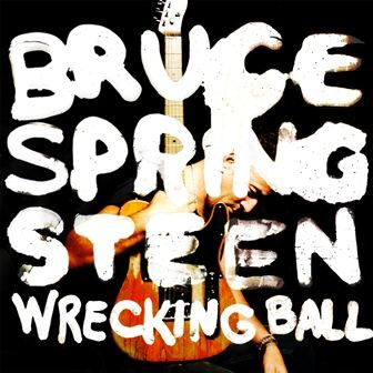 Bruce Springsteen Wrecking Ball Album Cover - Bruce Springsteen e il nuovo album Wrecking ball