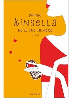 Ho il tuo numero - Ho il tuo numero: l'ultimo romanzo di Sophie Kinsella